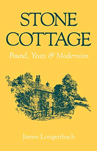 9780195066623: Stone Cottage: Pound, Yeats, and Modernism