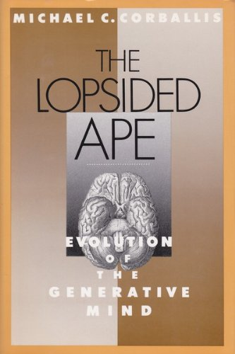 9780195066753: The Lopsided Ape: The Evolution of the Generative Mind