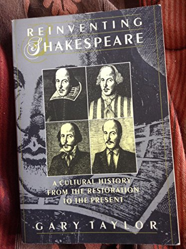 9780195066791: Reinventing Shakespeare: A Cultural History from the Restoration to the Present