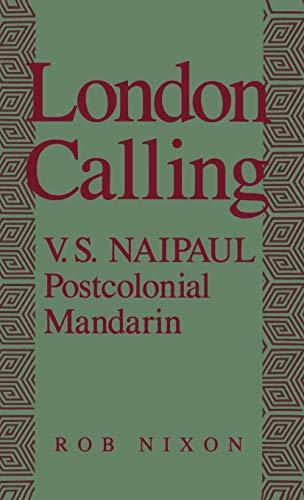9780195067170: London Calling: V.S. Naipaul, Postcolonial Mandarin