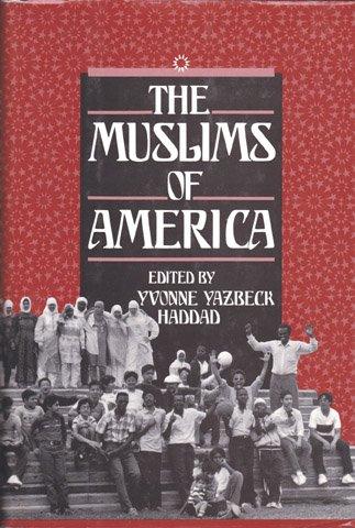 The Muslims in America: Haddad, Yvonne Yazbeck