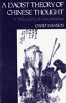 A Daoist Theory of Chinese Thought: A Philosophical Interpretation: Hansen, Chad