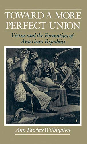 Toward a More Perfect Union: Virtue and: Ann F. Withington