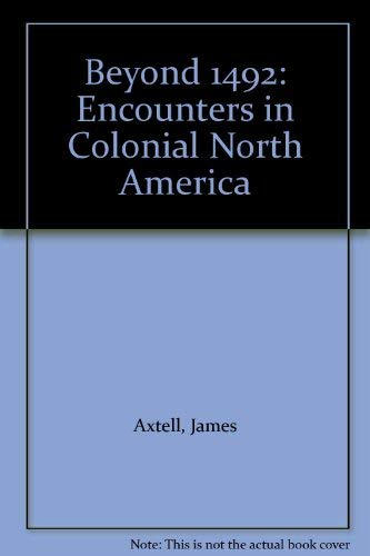 9780195068382: Beyond 1492: Encounters in Colonial North America