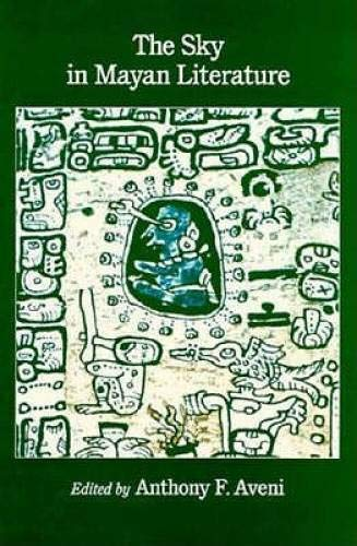 The Sky in Mayan Literature: Aveni, Anthony F.