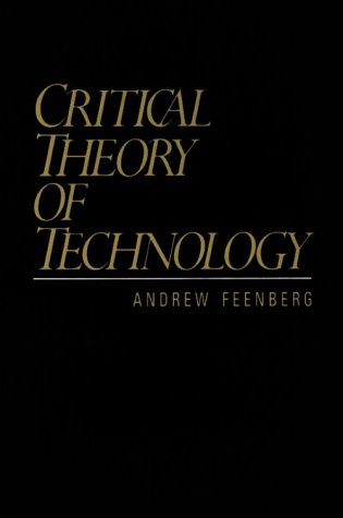 9780195068559: Critical Theory of Technology