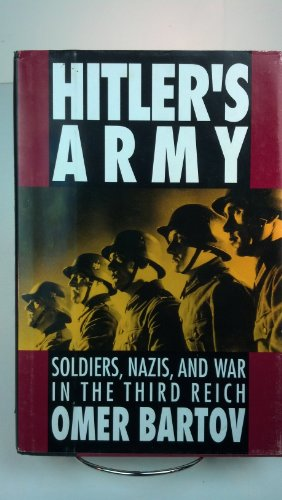 9780195068795: Hitler's Army: Soldiers, Nazis and War in the Third Reich