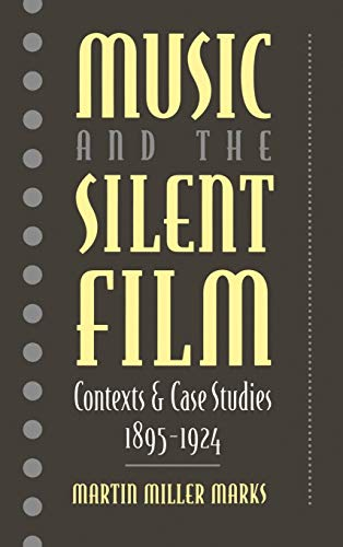 9780195068917: Music and the Silent Film: Contexts and Case Studies, 1895-1924