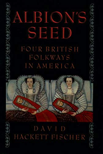 9780195069051: Albion's Seed: Four British Folkways in America (America: a cultural history)