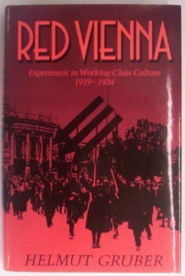 Red Vienna: Experiment in Working-Class Culture, 1919-1934: Gruber, Helmut
