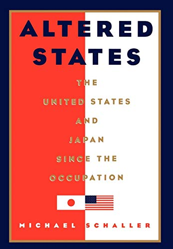 9780195069167: Altered States: The United States and Japan Since the Occupation