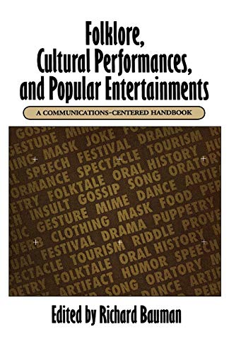 9780195069204: Folklore, Cultural Performances, and Popular Entertainments: A Communications-Centered Handbook