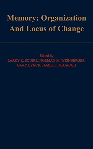 Memory: Organization and Locus of Change: Editor-Larry R. Squire;