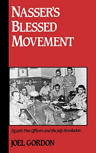 9780195069358: Nasser's Blessed Movement: Egypt's Free Officers and the July Revolution (Studies in Middle Eastern History)