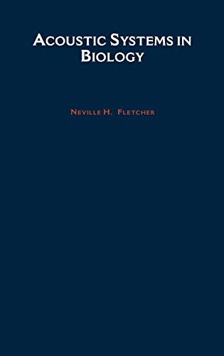Acoustic Systems in Biology: Fletcher, Neville H.