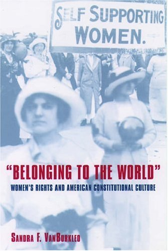9780195069716: Belonging to the World: Women's Rights and American Constitutional Culture (Bicentennial Essays on the Bill of Rights)