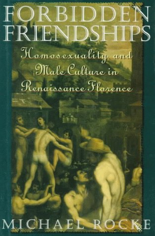 9780195069754: Forbidden Friendships: Homosexuality and Male Culture in Renaissance Florence (Studies in the History of Sexuality)