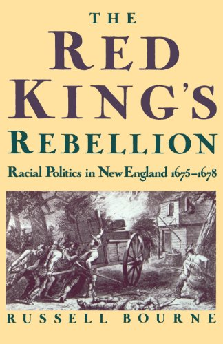 The Red King's Rebellion: Racial Politics in New England 1675-1678 (0195069765) by Russell Bourne