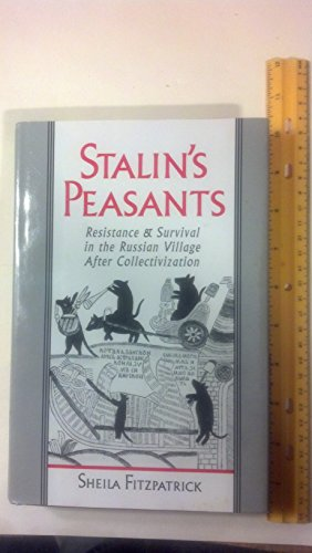 Stalin's Peasants: Resistance and Survival in the Russian Village After Collectivization (019506982X) by Sheila Fitzpatrick