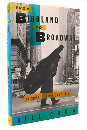 9780195069884: From Birdland to Broadway: Scenes from a Jazz Life