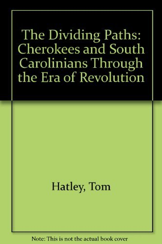 9780195069891: The Dividing Paths: Cherokees and South Carolinians Through the Era of Revolution