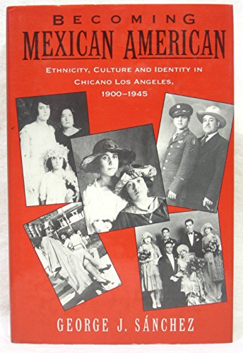 9780195069907: Becoming Mexican American: Ethnicity, Culture and Identity in Chicano Los Angeles, 1900-45