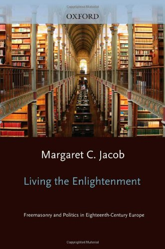 Living the Enlightenment: Freemasonry and Politics in: Jacob, Margaret C.