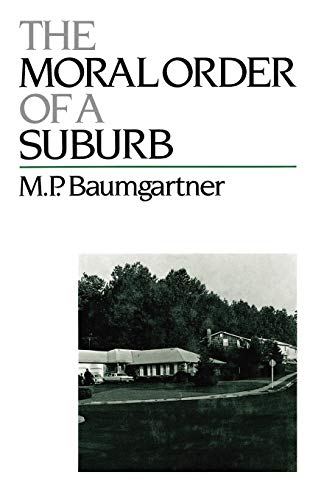 9780195069952: The Moral Order of a Suburb