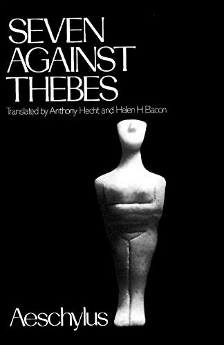 THE SEVEN AGAINST THEBES (The Greek Tragedy in New Translations Series)