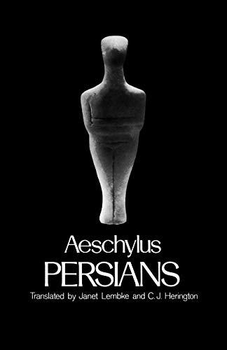 Persians (Greek Tragedy in New Translations): Aeschylus; Lembke, Janet