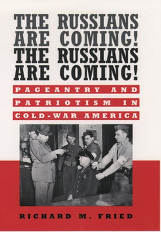 9780195070200: The Russians Are Coming! the Russians Are Coming!: Pageantry and Patriotism in Cold-War America