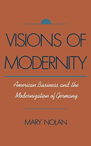 9780195070217: Visions of Modernity: American Business and the Modernization of Germany