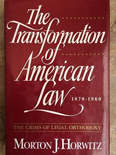 9780195070248: The Transformation of American Law, 1870-1960: The Crisis of Legal Orthodoxy