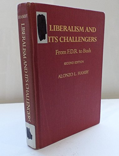 9780195070293: Liberalism and Its Challengers: From F.D.R. to Bush