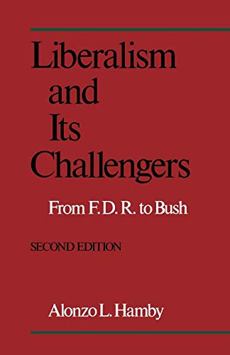 9780195070309: Liberalism and Its Challengers: From F.D.R. to Bush