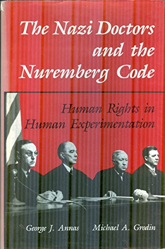 9780195070422: The Nazi Doctors and the Nuremberg Code: Human Rights in Human Experimentation