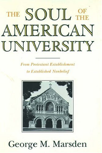 9780195070460: The Soul of the American University: From Protestant Establishment to Established Nonbelief