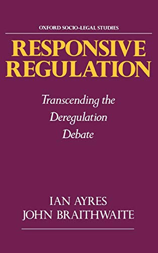 9780195070705: Responsive Regulation: Transcending the Deregulation Debate (Oxford Socio-Legal Studies)