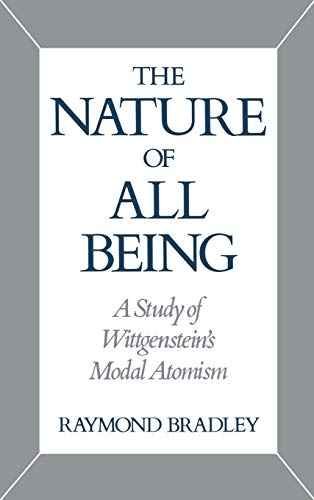 9780195071115: The Nature of All Being: A Study of Wittgenstein's Modal Atomism
