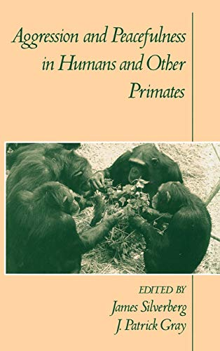 9780195071191: Aggression and Peacefulness in Humans and Other Primates