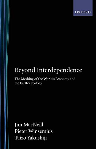 Beyond Interdependence - the Meshing of World's Economy and the Earth's Ecology
