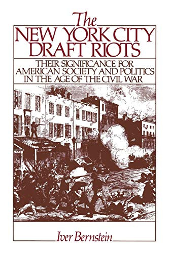 9780195071306: The New York City Draft Riots: Their Significance for American Society and Politics in the Age of the Civil War