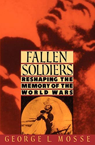 9780195071399: Fallen Soldiers: Reshaping the Memory of the World Wars