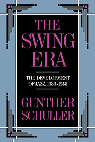 9780195071405: The Swing Era: The Development of Jazz, 1930-1945: The Development of Jazz, 1930-45 (The History of Jazz)