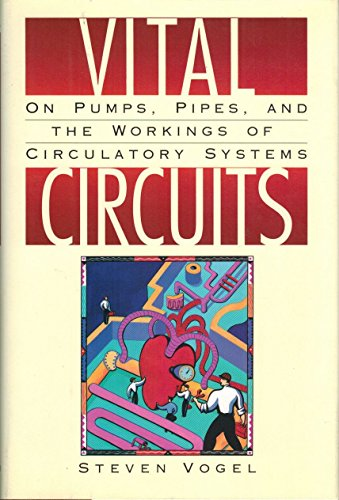 9780195071559: Vital Circuits: On Pumps, Pipes, and the Workings of Circulatory Systems