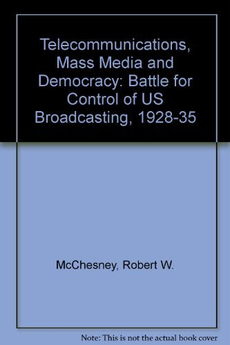 9780195071740: Telecommunications, Mass Media, and Democracy: The Battle for the Control of U.S. Broadcasting, 1928-1935