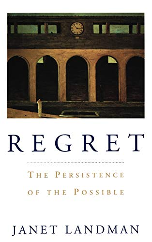 9780195071788: Regret: The Persistence of the Possible