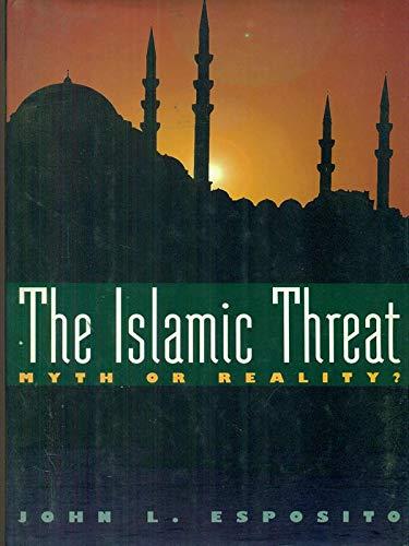 9780195071849: The Islamic Threat: Myth or Reality?