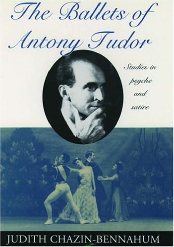 9780195071863: The Ballets of Antony Tudor: Studies in Psyche and Satire