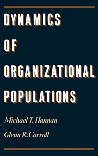 9780195071917: Dynamics of Organizational Populations: Density, Legitimation, and Competition